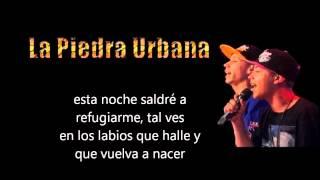 La Piedra Urbana- Volveras (letra)