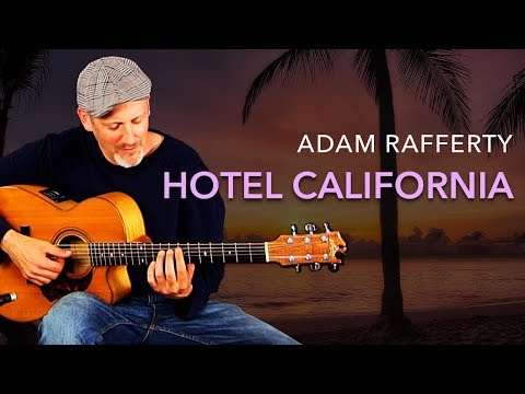 "Adam Rafferty - ""Hotel California"" by The Eagles - Solo Fingerstyle Guitar"