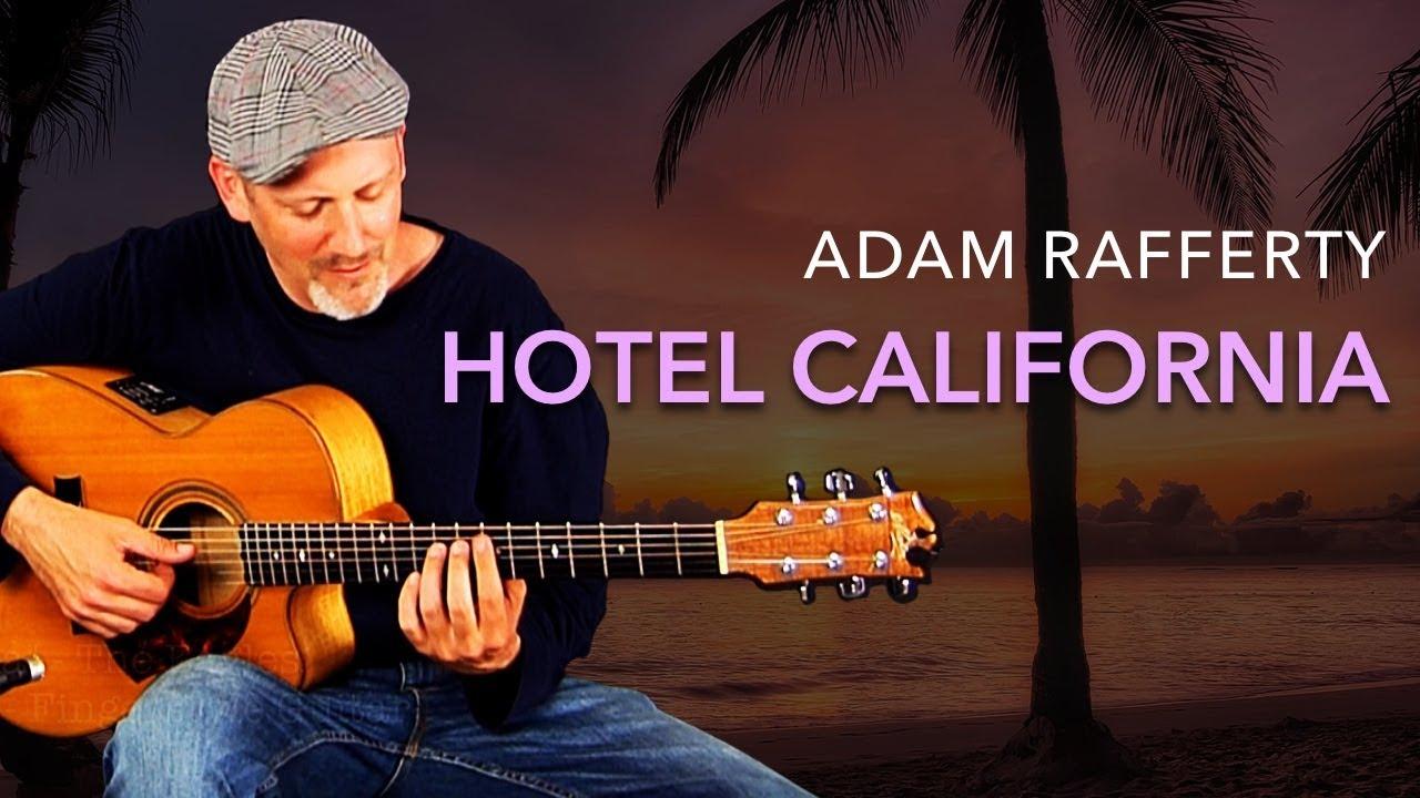 adam-rafferty-hotel-california-by-the-eagles-solo-fingerstyle-guitar-adam-rafferty