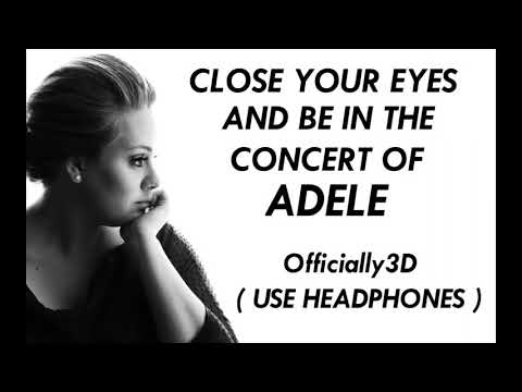 3D AUDIO  SOMEONE LIKE YOU CONCERT SOUND
