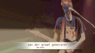 Watch Van Der Graaf Generator The Wave video