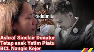 Ashraf Sinclair Donatur Yayasan Yatim piatu Tanpa Sepengetahuan BCL, BCL Menangis Kejer