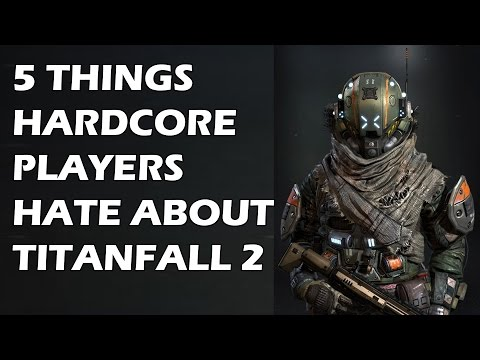 5 Things HARDCORE Players HATE About Titanfall 2
