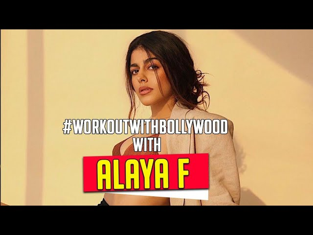 Workout With Bollywood with Alaya F   Unique Fitness Tips   Workout Routine   COVID-19   Bollywood