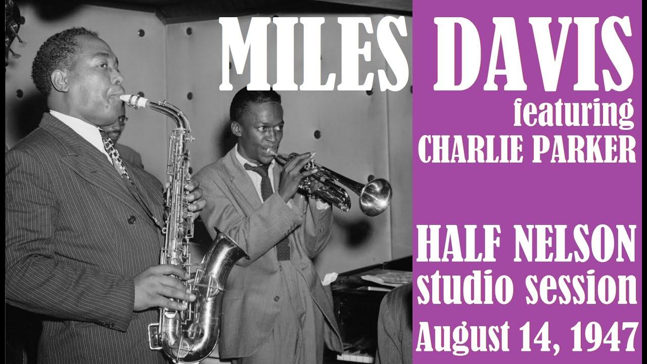 Miles Davis with Charlie Parker- Half Nelson (August 14 ...
