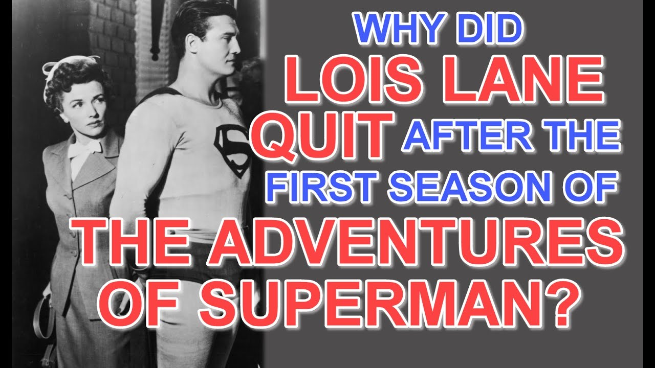Download Why did LOIS LANE QUIT after the first season of THE ADVENTURES OF SUPERMAN?