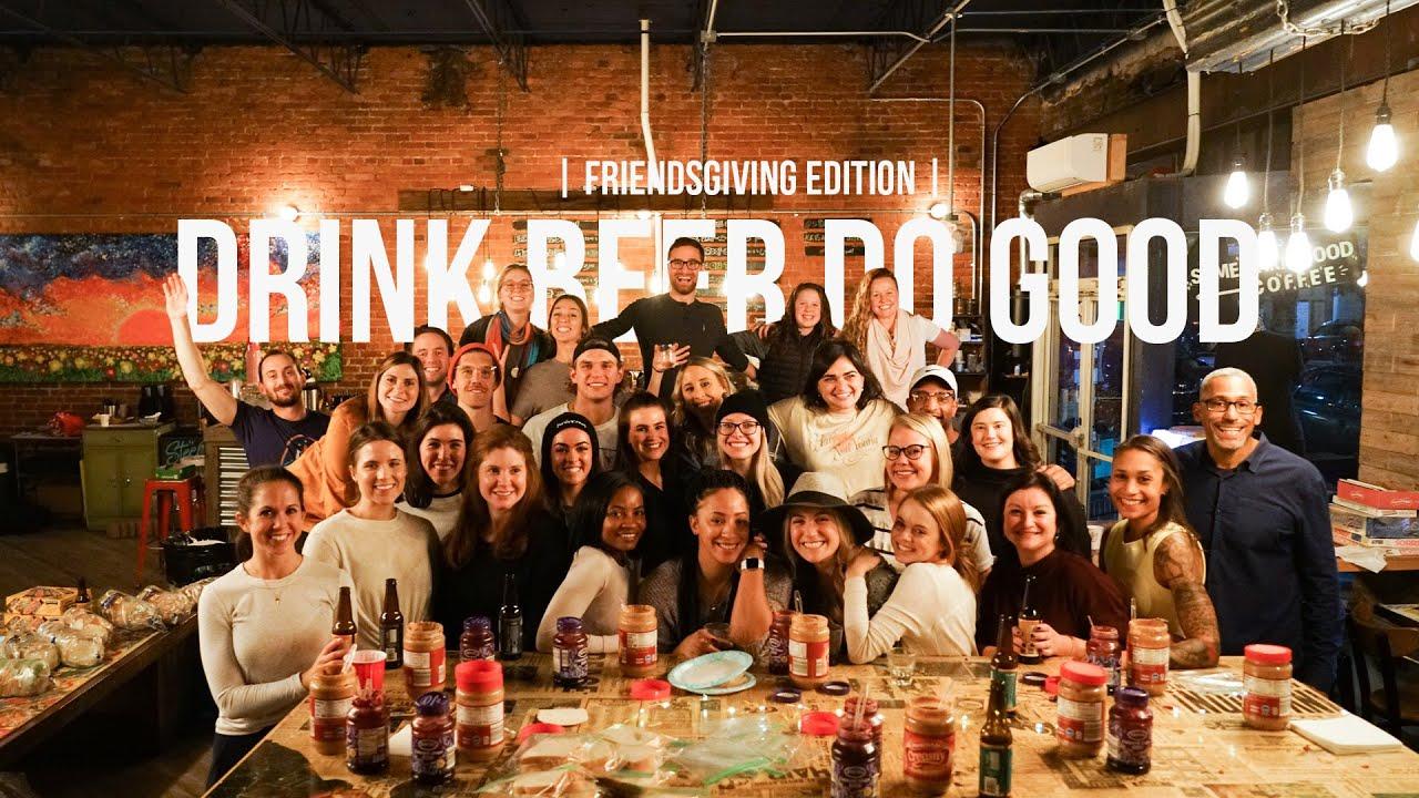 Drink Beer Do Good Friendsgiving Edition
