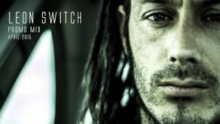 Leon Switch Promo Mix April 2015