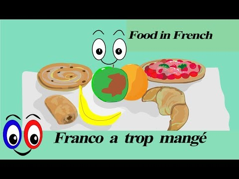 Food in French - Franco a trop mangé