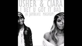 Usher & Ciara - I Bet U Got It Bad (A JAYBeatz Mashup) #HVLM