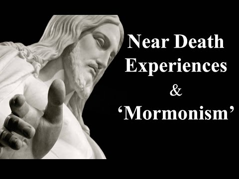 Near Death Experiences and Mormonism