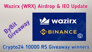 Wazirx (WRX) Airdrop & IEO details | Crypto24 giveaway winner announce | Bybit giveaway | Crypto24