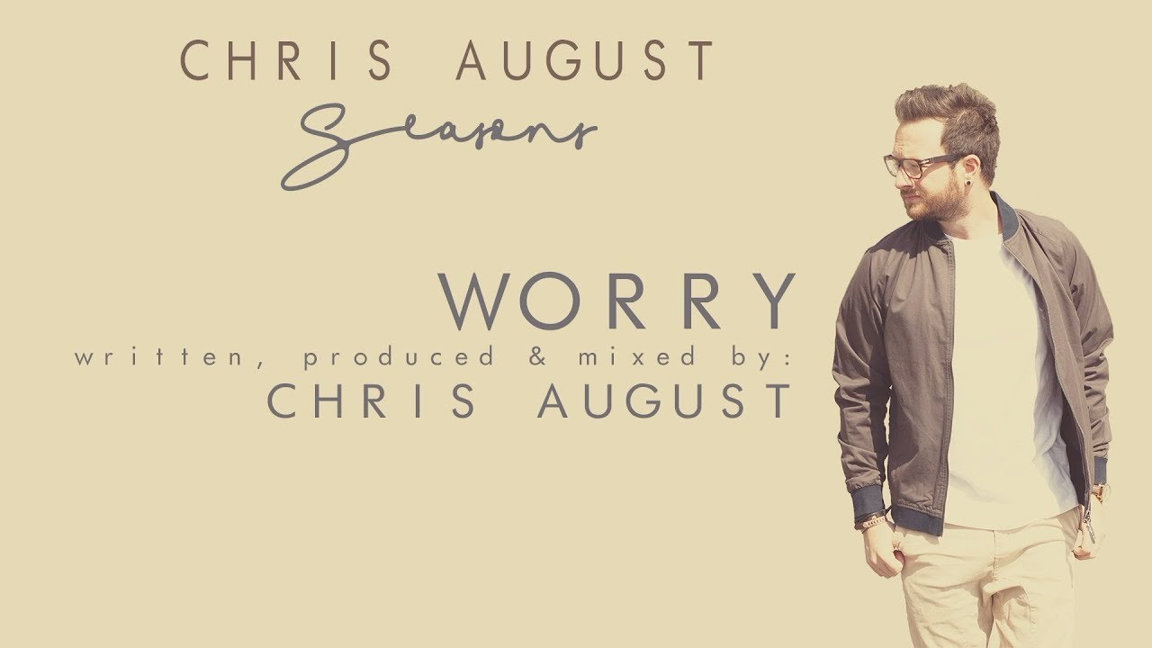 chris-august-worry-official-lyric-video-chrisaugustmusic