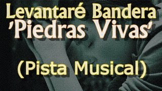 Levantaré Bandera - Piedras Vivas (Pista Musical / Karaoke)