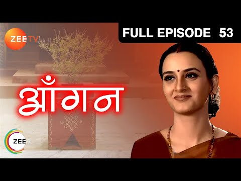 Aangan   Hindi Serial   Full Episode - 53   Neena Gupta, Priya Tendulkar, Farah Naaz   Zee TV Show