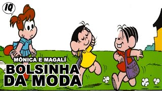 Quadrinhos narrados da Mônica e Magali - Bolsinha da Moda