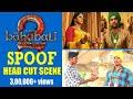 Baahubali 2 Spoof Head cutting scene 2017 🍾