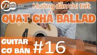 Tự học Guitar #16 | CÁCH QUẠT CHẢ BALLAD - SLOW SURF trên nhịp 4/4