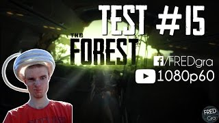 THE FOREST | TEST #15 [1080p60] (I5 6500 3.2 GHz, GTX 970 Zotac, Hyper X 16Gb DDR4)