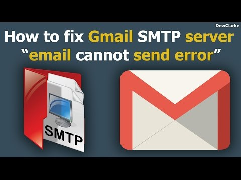 "How to fix Gmail SMTP server ""cannot send error"""