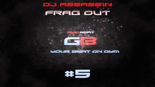 DJ ASSASS1N - Frag Out