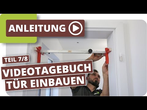 türen-einbauen---neubau-videotagebuch-innenausbau-teil-7/8