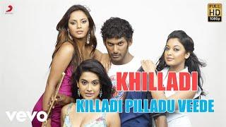Khilladi - Killadi Pilladu Veede Telugu Video | Vishal | Yuvanshankar
