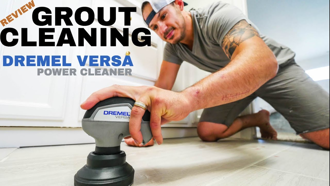 easiest tile grout cleaning with dremel versa power review