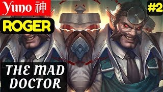 The Mad Doctor [Rank 1 Roger] | Yuno 神 Roger Gameplay and Build #2 Mobile Legends