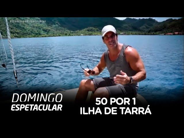 50 por 1: Álvaro Garnero desvenda os segredos e curiosidades da Ilha de Tarrá