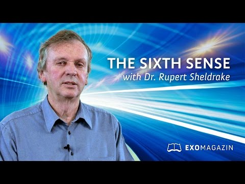 THE SIXTH SENSE - Dr. Rupert Sheldrake