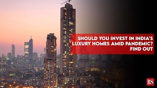 Should you invest in India's luxury homes amid pandemic? Find out