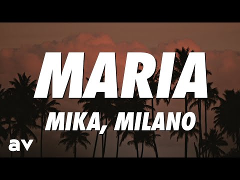 Mika x Milano - Maria (Lyrics)