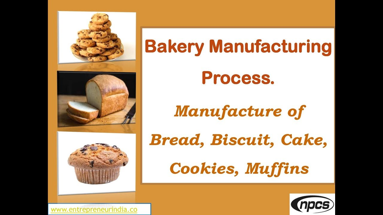 Bakery Manufacturing Process. Manufacture of Bread, Biscuit, Cake ...