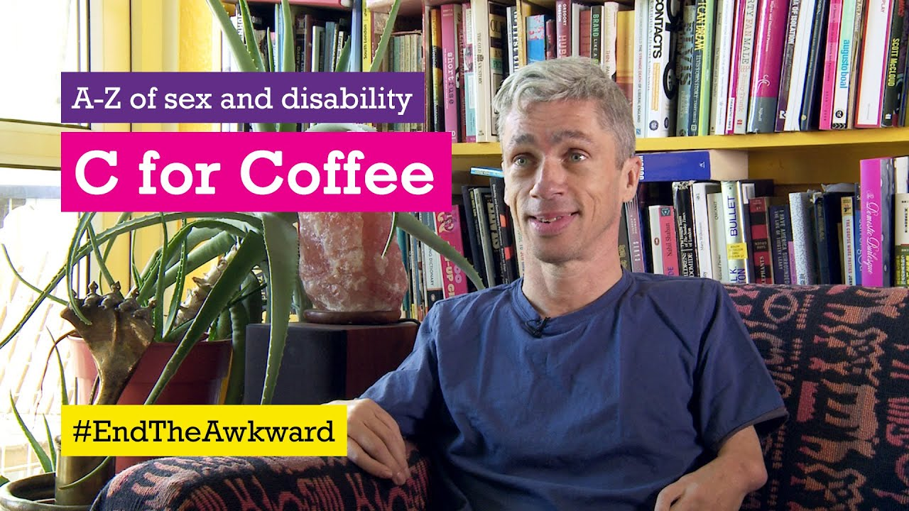C is for Coffee - Scope's A to Z of Sex and Disability - #EndTheAwkward