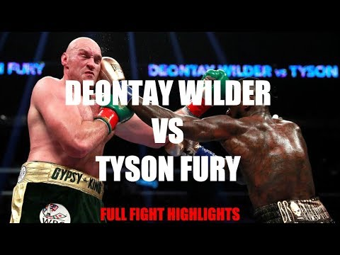 DEONTAY WILDER VS TYSON FURY FULL FIGHT HIGHLIGHTS