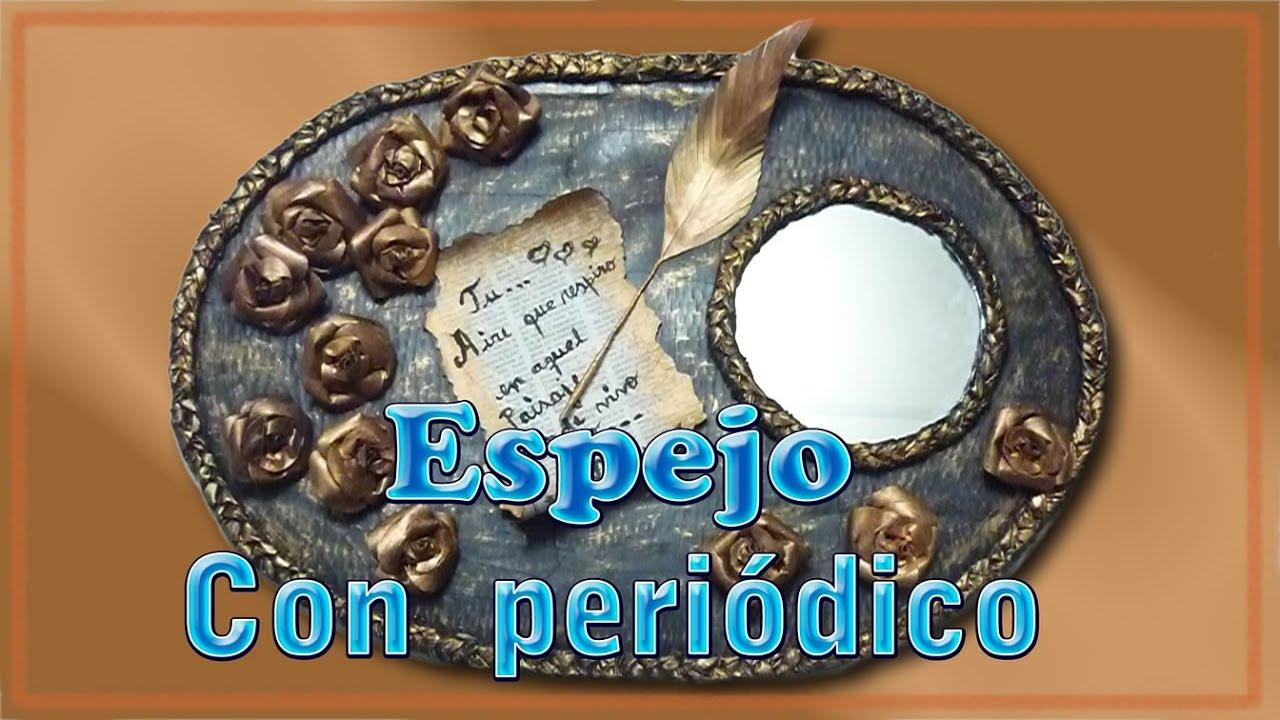 Espejo decorado con peri dico youtube for Espejos con marcos decorativos