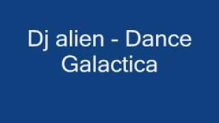 Dj Alien - Dance Galactica