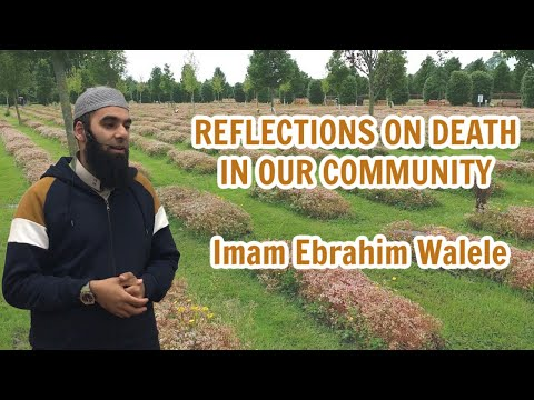Death Reflections   Imam Ebrahim Walele   14.09.2020