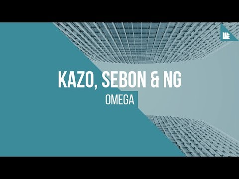 KaZo, SeboN & NG - Omega [FREE DOWNLOAD]