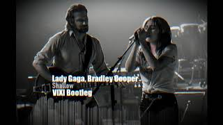 Baixar Lady Gaga, Bradley Cooper - Shallow (VIXI BOOTLEG)