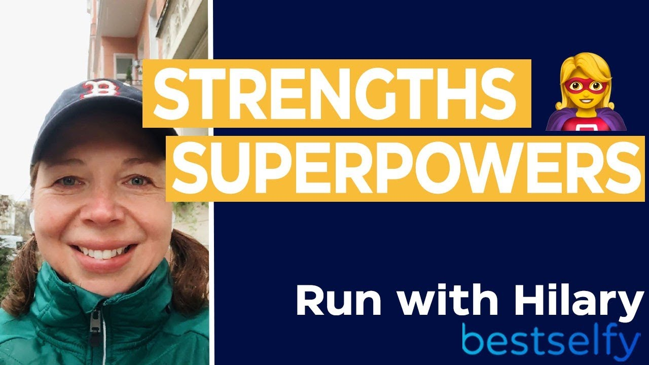 Run with Hilary (Episode #8): Strengths Superpowers