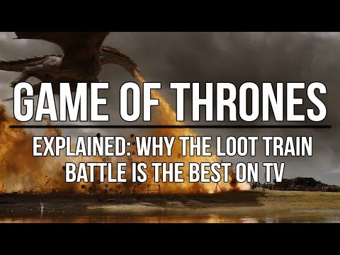 Game Of Thrones Explained: Why The Loot Train Battle Is One Of The Best On TV
