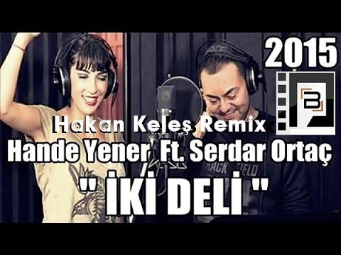 Hande Yener Ft. Serdar Ortaç - İki Deli (Furkan Korkmaz Remix)