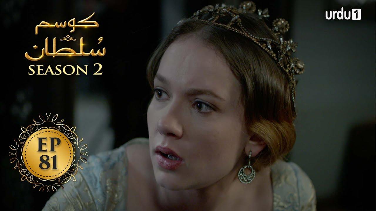 Download Kosem Sultan | Season 2 | Episode 81 | Turkish Drama | Urdu Dubbing | Urdu1 TV | 18 May 2021