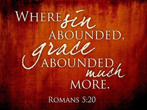 Image result for where sin abounded grace abounded more