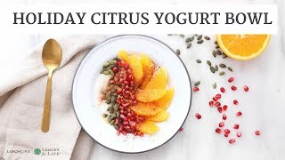 Holiday Citrus Yogurt Bowl | Easy, Healthy Breakfast or Snack Recipe | Limoneira