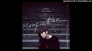 Lagu Video K.will - Nonfiction  Instrumental  Terbaru