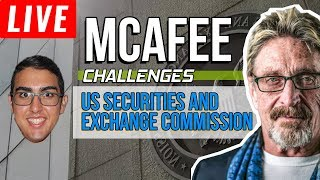 McAfee challenges the US Securities and Exchange Commission to a televised debate