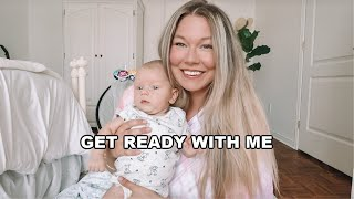 GET READY WITH ME FOR A DAY WITH MY NEWBORN!